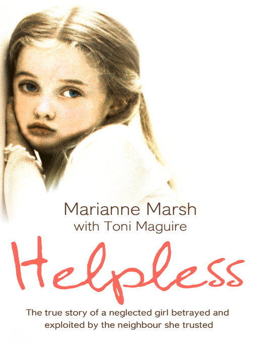 Helpless (eBook): The true story of a neglected girl betrayed and exploited by the neighbour she trusted
