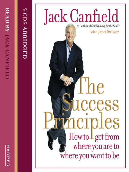 The Success Principles (MP3): How to get from where you are to where you want to be