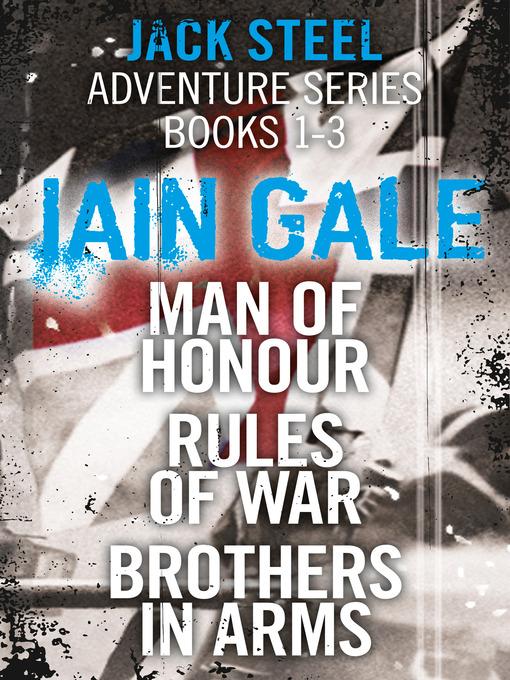 Jack Steel Adventure Series Books 1-3 (eBook): Man of Honour, Rules of War, Brothers in Arms