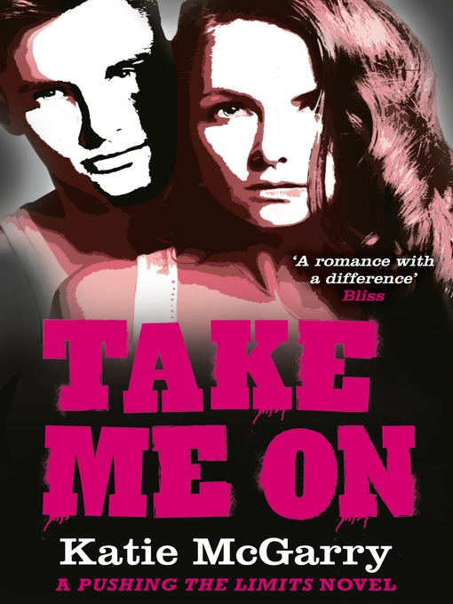 Take Me On: Pushing the Limits Series, Book 4 - Pushing the Limits (eBook)