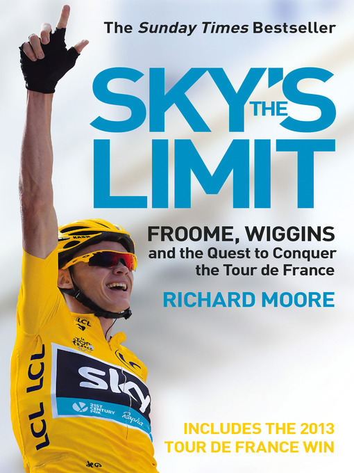 Sky's the Limit (eBook): Wiggins and Cavendish: The Quest to Conquer the Tour de France