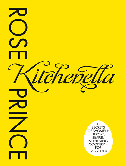 Kitchenella: The secrets of women: heroic, simple, nurturing cookery--for everyone (eBook)