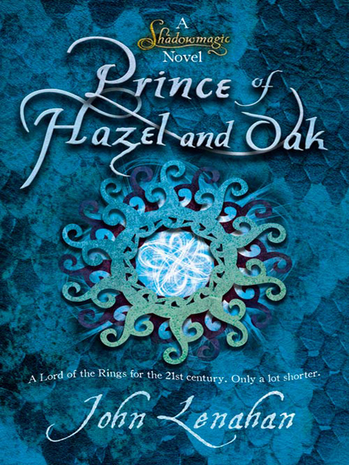 Prince of Hazel and Oak (eBook): Shadowmagic Series, Book 2