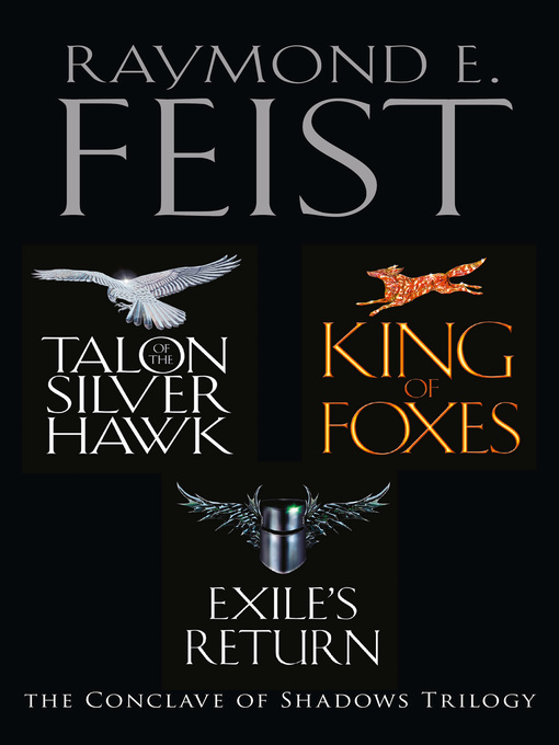The Complete Conclave of Shadows Trilogy (eBook): Talon of the Silver Hawk, King of Foxes, Exile's Return