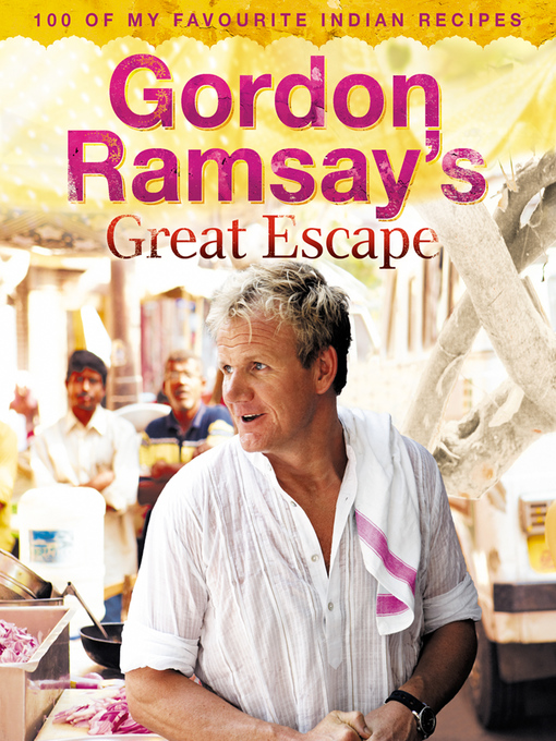 Gordon Ramsay's Great Escape (eBook): 100 of my favourite Indian recipes