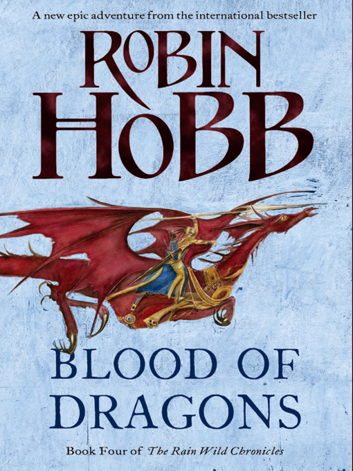 Blood of Dragons (eBook): The Realm of the Elderlings: The Rain Wild Chronicles, Book 4