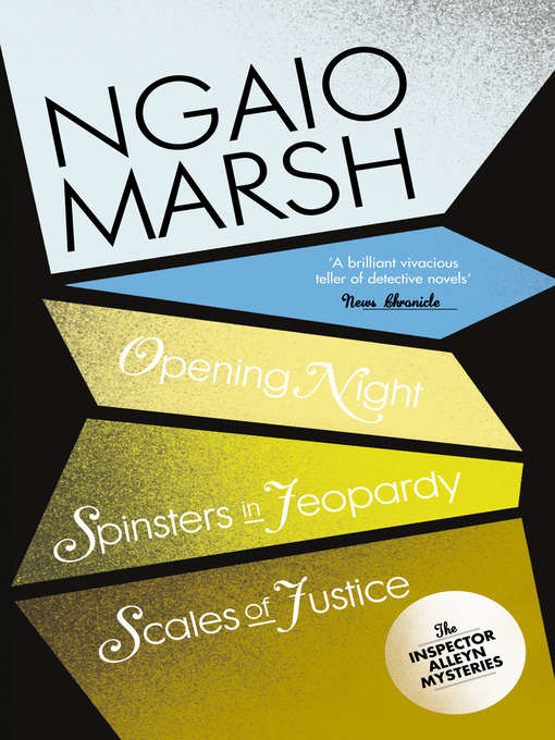 Inspector Alleyn 3-Book Collection 6 (eBook): Opening Night; Spinsters in Jeopardy; Scales of Justice