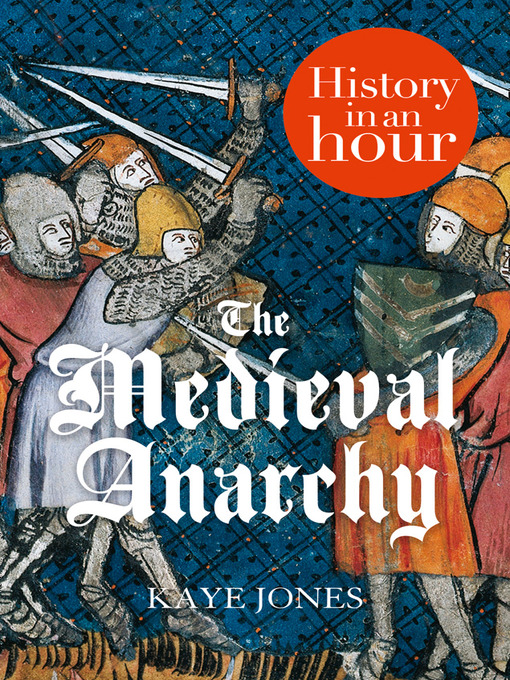 The Medieval Anarchy - History in an Hour (eBook)