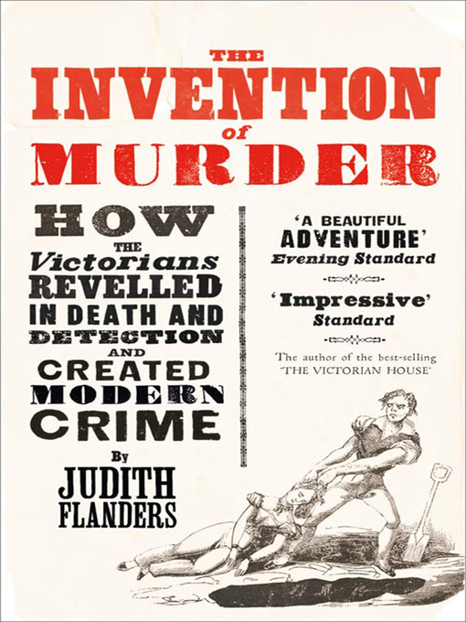 The Invention of Murder (eBook): How the Victorians Revelled in Death and Detection and Created Modern Crime