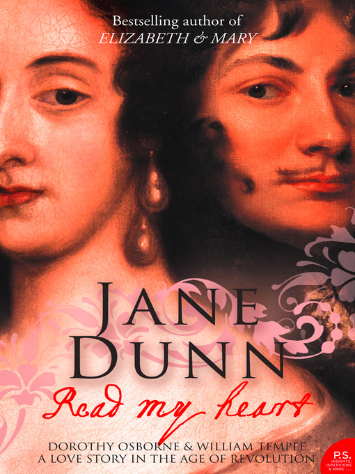 Read My Heart: Dorothy Osborne and Sir William Temple, A Love Story in the Age of Revolution (Text Only) (eBook)