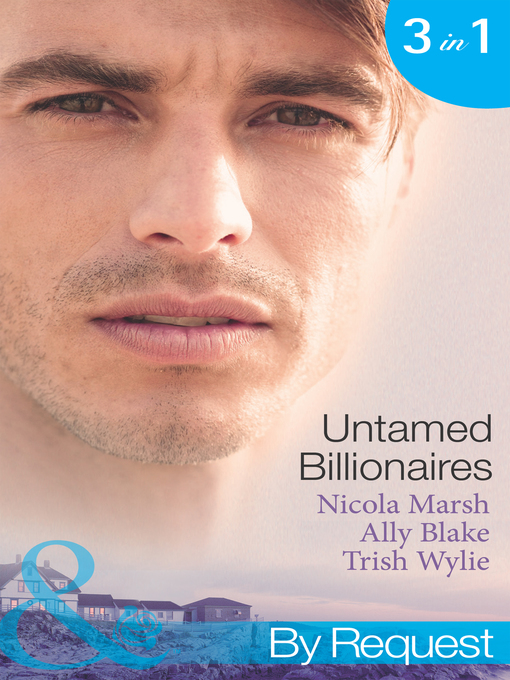 Untamed Billionaires: Marriage: For Business or Pleasure? / Getting Red-Hot with the Rogue / One Night with the Rebel Billionaire (eBook)
