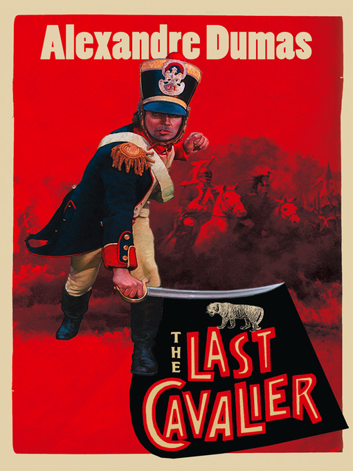 The Last Cavalier (eBook): Being the Adventures of Count Sainte-Hermine in the Age of Napoleon