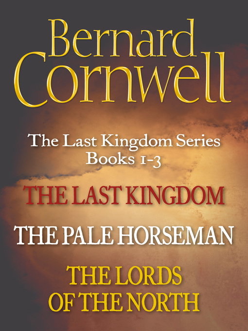 The Warrior Chronicles, Books 1-3 (eBook): The Last Kingdom; The Pale Horseman; The Lords of the North