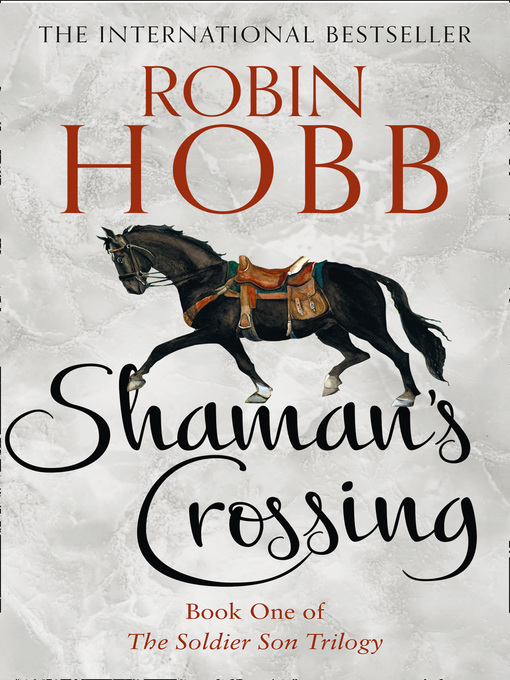 Shaman's Crossing (eBook): The Realm of the Elderlings: The Soldier Son Trilogy, Book 1