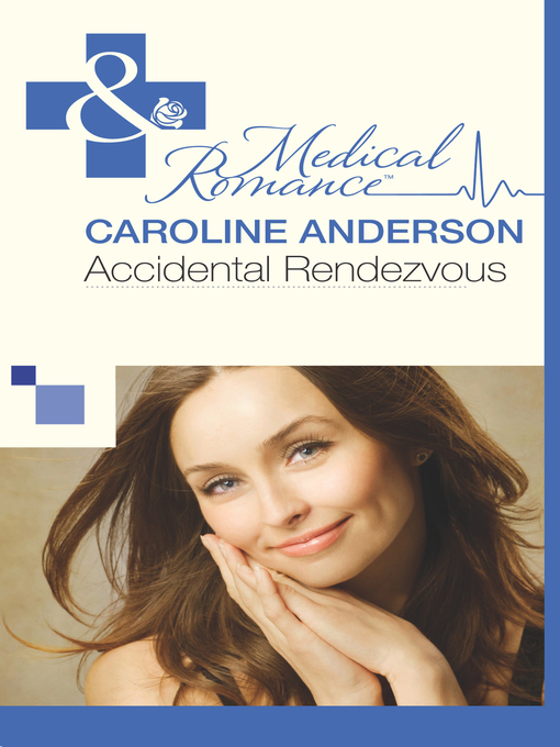 Accidental Rendezvous: Audley Memorial Hospital Series, Book 25 - Audley Memorial Hospital (eBook)