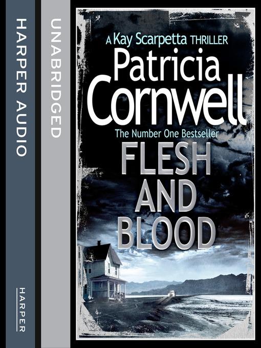 Flesh and Blood (MP3): Kay Scarpetta Series, Book 22