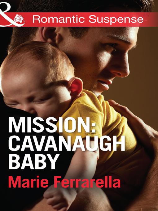 Mission: Cavanaugh Baby - Cavanaugh Justice (eBook)