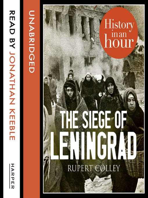 The Siege of Leningrad: History in an Hour (MP3)