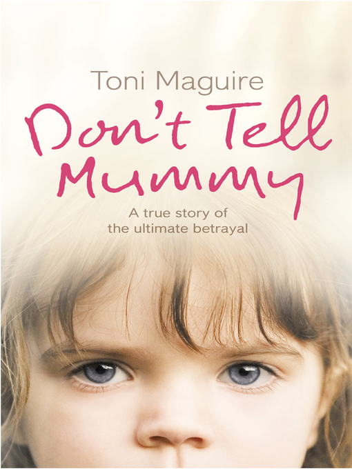Don't Tell Mummy: A True Story of the Ultimate Betrayal (eBook)