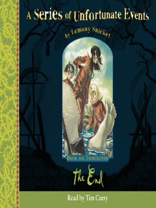 The End: A Series of Unfortunate Events Series, Book 13 - A Series of Unfortunate Events (MP3)