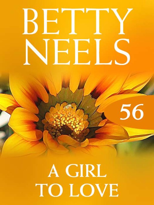 A Girl to Love: Betty Neels Collection, Book 56 - Betty Neels Collection (eBook)