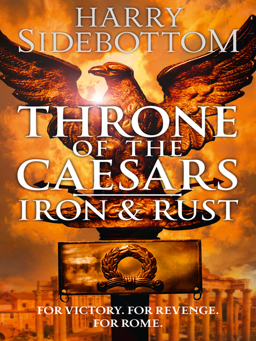 Iron and Rust (eBook): Throne of the Caesars Series, Book 1
