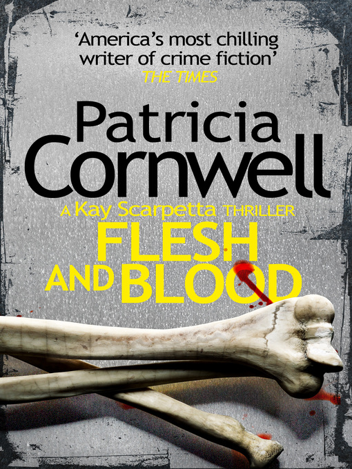 Flesh and Blood (eBook): Kay Scarpetta Series, Book 22