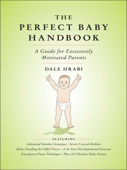 The Perfect Baby Handbook (eBook): A Guide for Excessively Motivated Parents