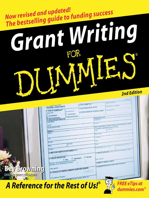 grant writing for dummies The best up-to-date advice on getting funding from governments, corporations, and foundations whether you're a first-time grant writer or a veteran fundraiser.