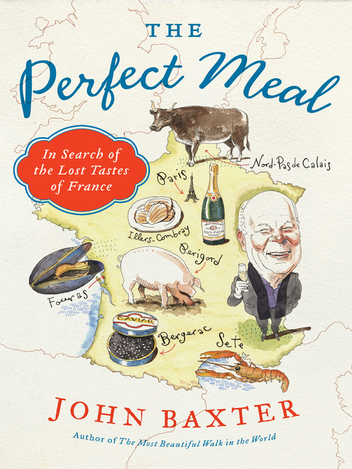 The Perfect Meal (eBook): In Search of the Lost Tastes of France