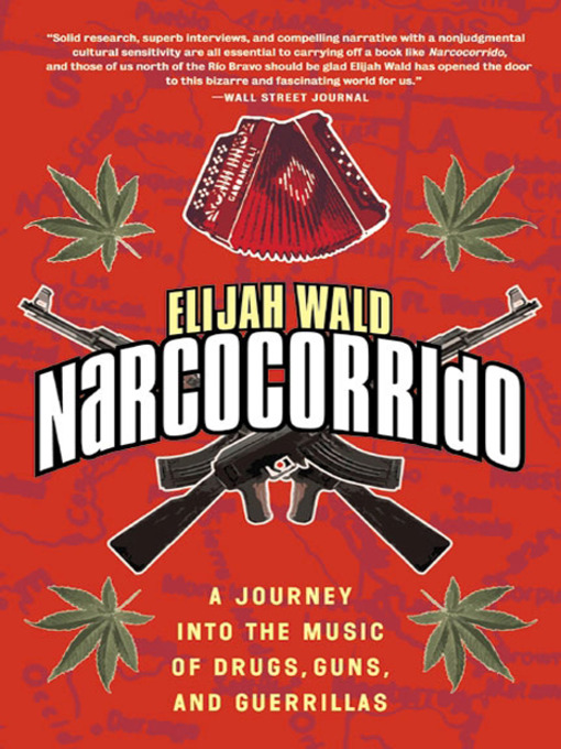 Narcocorrido (eBook): A Journey into the Music of Drugs, Guns, and Guerrillas