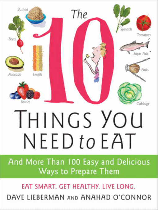 The 10 Things You Need to Eat (eBook): And More Than 100 Easy and Delicious Ways to Prepare Them
