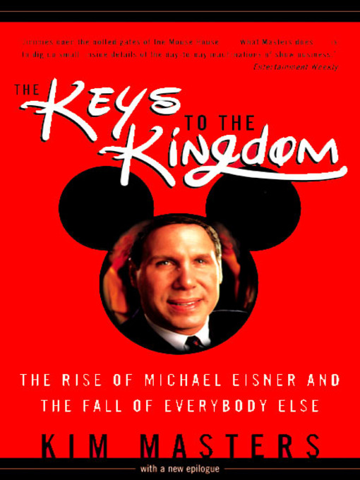 The Keys to the Kingdom (eBook): The Rise of Michael Eisner and the Fall of Everybody Else
