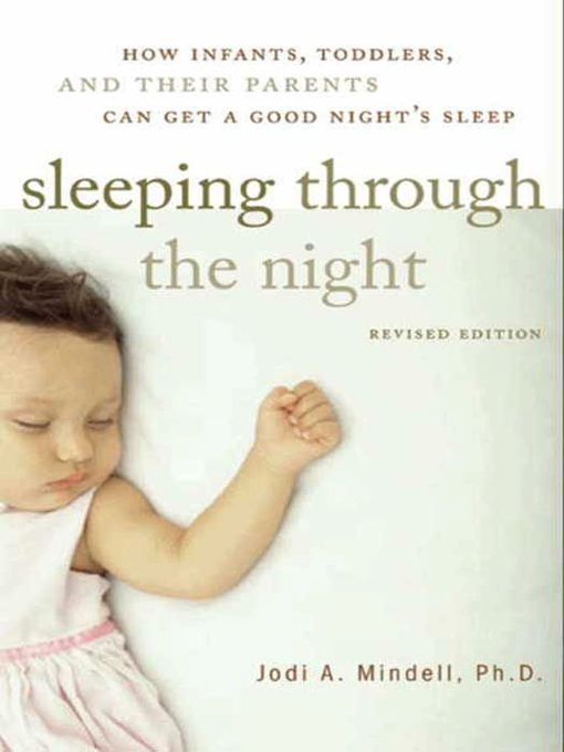 Sleeping Through the Night (eBook): How Infants, Toddlers, and Their Parents Can Get a Good Night's Sleep