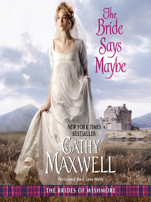 The Bride Says Maybe (MP3): Brides of Wishmore Series, Book 2