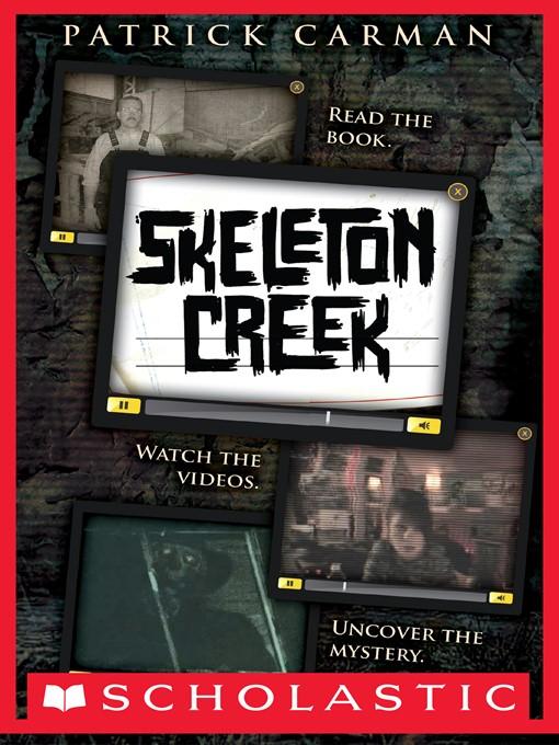 Skeleton Creek Skeleton Creek Series, Book 1