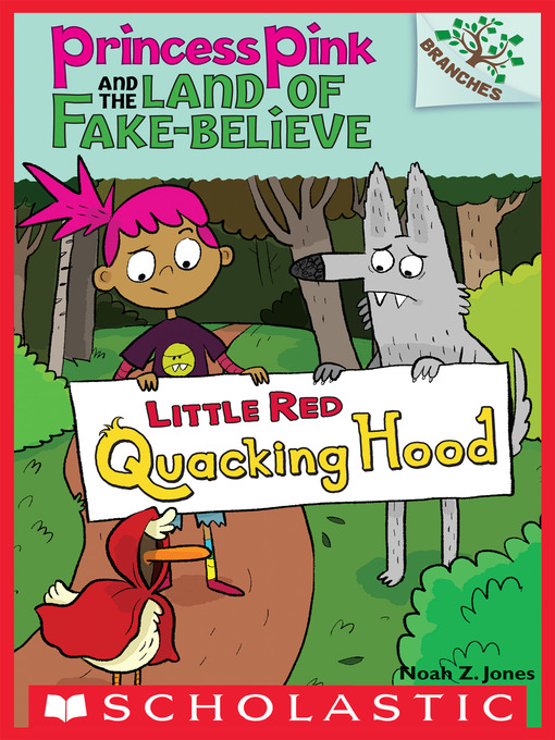 Little Red Quacking Hood Princess Pink and the Land of Fake-Believe Series, Book 2