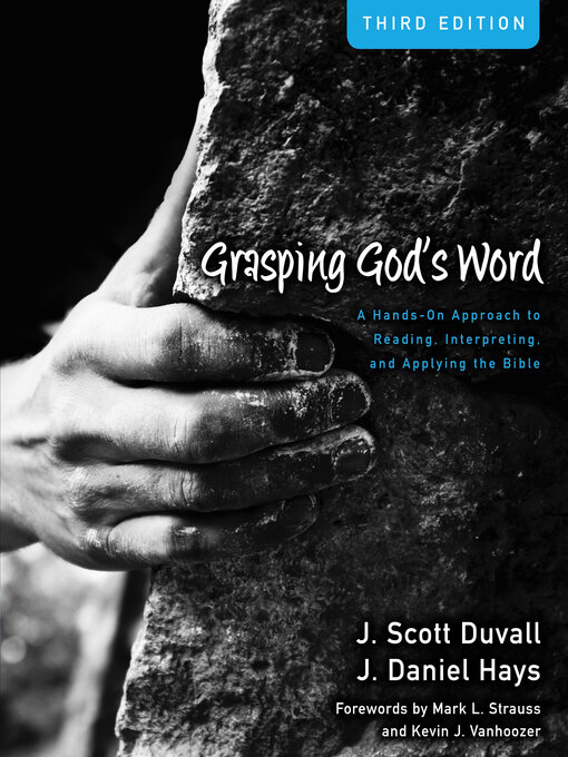 Grasping God's Word: A Hands-On Approach to Reading, Interpreting, and Applying the Bible (eBook)