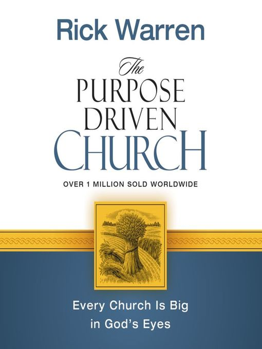 The Purpose Driven Church (MP3): Growth Without Compromising Your Message and Mission