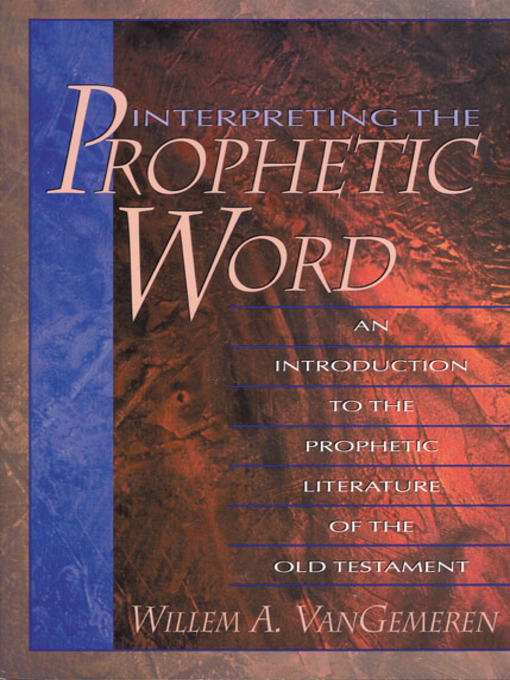 Interpreting the Prophetic Word: An Introduction to the Prophetic Literature of the Old Testament (eBook)