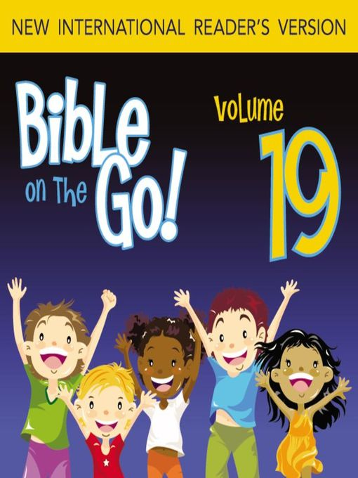 Bible on the Go, Volume 19 (MP3): The Bad Kings of Israel; The Story of Elijah (1 Kings 14-19, 21; 2 Kings 2)