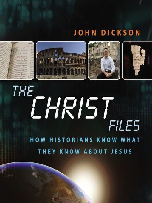 The Christ Files (MP3): How Historians Know What They Know about Jesus