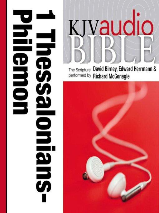 King James Version Audio Bible: 1 Thessalonians through Philemon Performed by David Birney, Edward Herrmann, and Richard McGonagle (MP3)