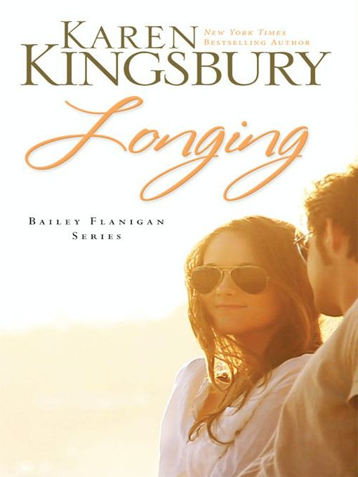 Longing (eBook): Bailey Flanigan Series, Book 3