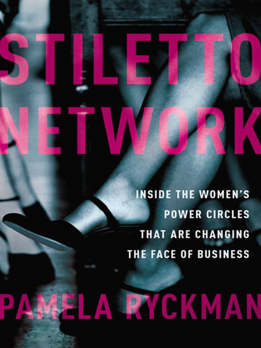 Stiletto Network Inside the Women's Power Circles That Are Changing the Face of Business