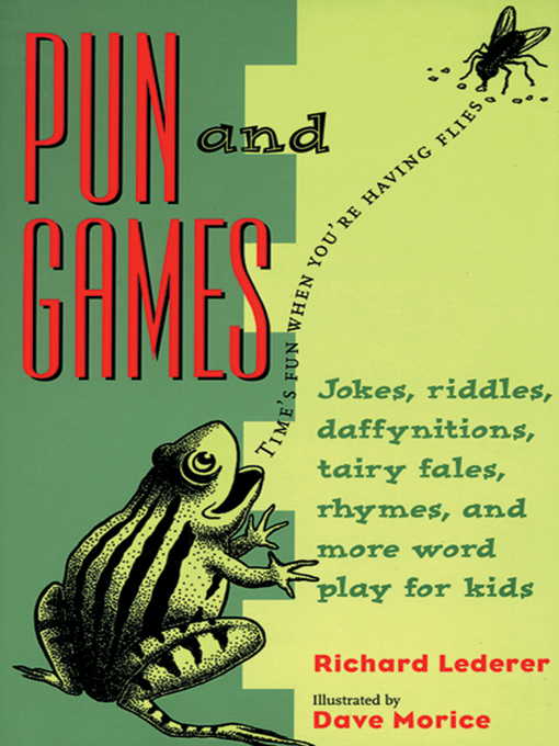 Pun and Games (eBook): Jokes, Riddles, Daffynitions, Tairy Fales, Rhymes, and More Word Play for Kids