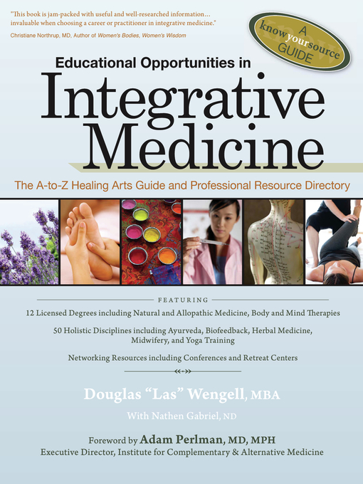Educational Opportunities in Integrative Medicine (eBook): The A to Z Healing Arts Guide and Professional Resource Directory