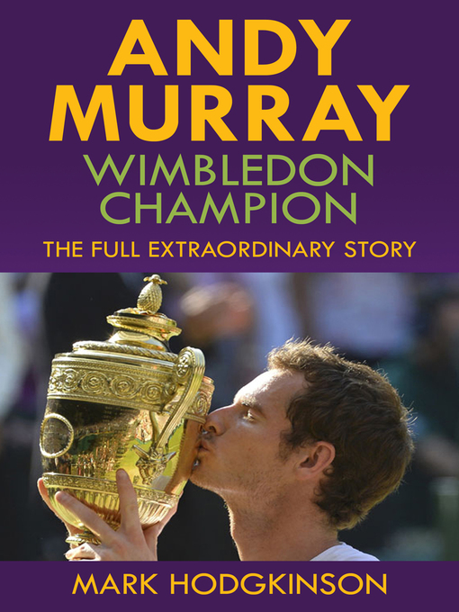 Andy Murray: Wimbledon Champion: The Full Extraordinary Story (eBook)