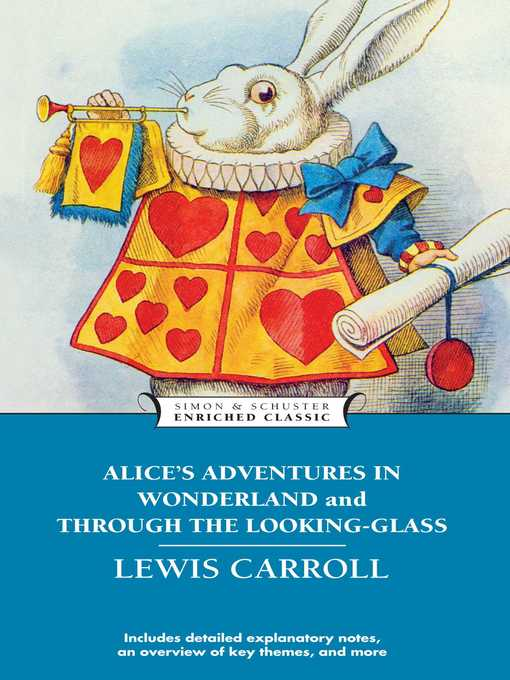 Alice's Adventures in Wonderland and Through the Looking Glass and What Alice Found There