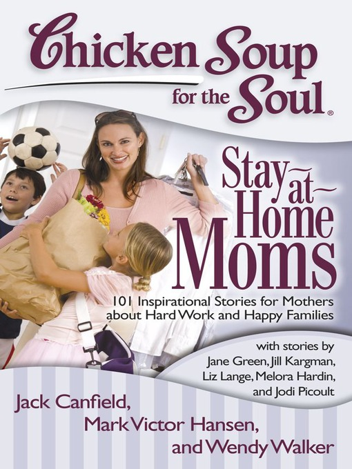 Stay-at-Home Moms (eBook): 101 Inspirational Stories for Mothers about Hard Work and Happy Families